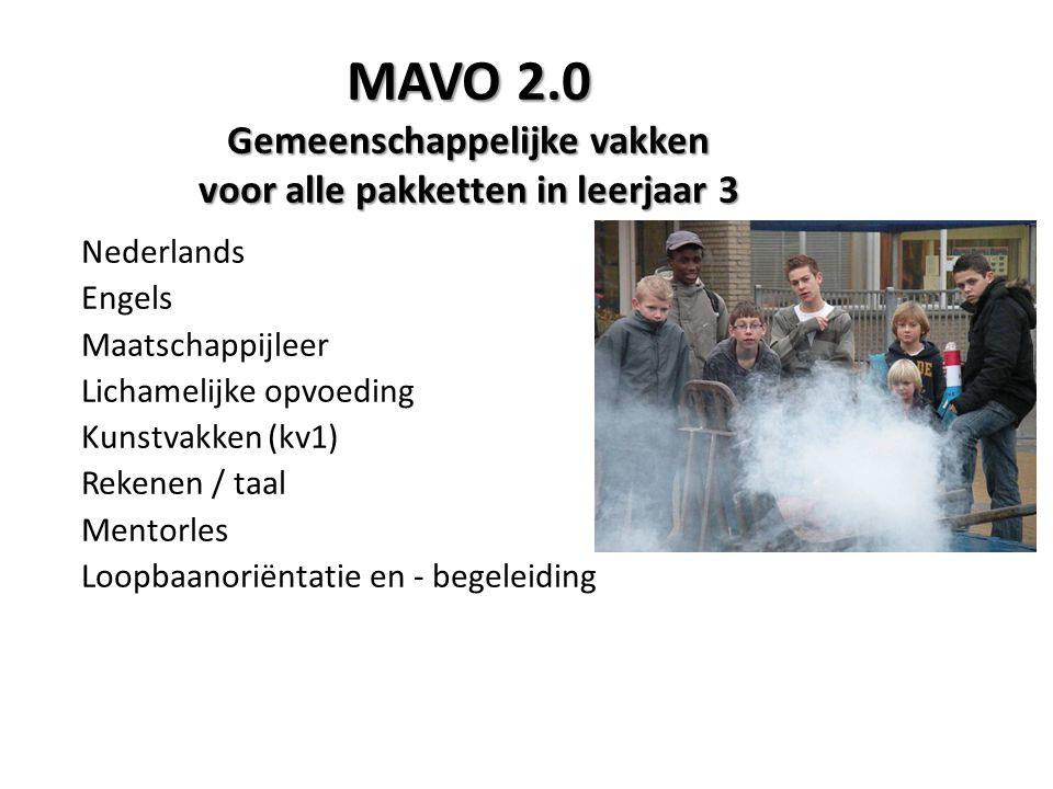 MAVO 2.0 Gemeenschappelijke vakken voor alle pakketten in leerjaar 3 Nederlands Engels Maatschappijleer Lichamelijke opvoeding Kunstvakken (kv1) Rekenen / taal Mentorles Loopbaanoriëntatie en - begeleiding