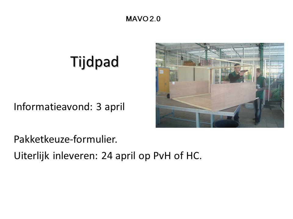 Tijdpad Informatieavond: 3 april Pakketkeuze-formulier.