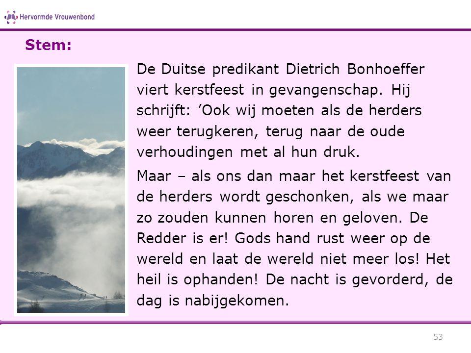 De Duitse predikant Dietrich Bonhoeffer viert kerstfeest in gevangenschap. Hij schrijft: 'Ook wij moeten als de herders weer terugkeren, terug naar de