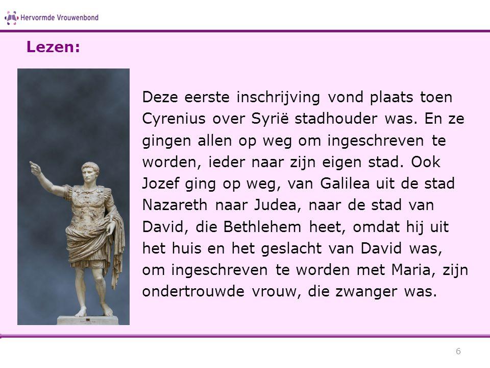 Deze eerste inschrijving vond plaats toen Cyrenius over Syrië stadhouder was. En ze gingen allen op weg om ingeschreven te worden, ieder naar zijn eig