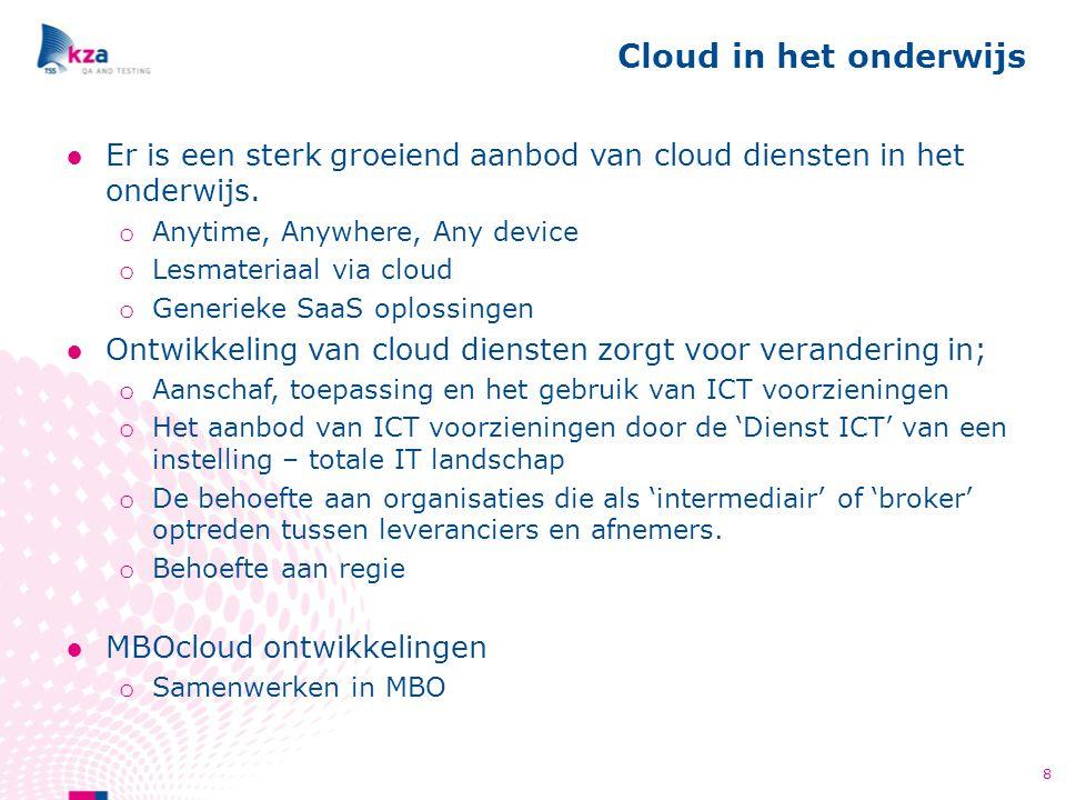 ●Met het gebruik van cloud is er meer noodzaak voor regie omdat de levering van diensten niet meer binnen de eigen organisatie plaats vindt.