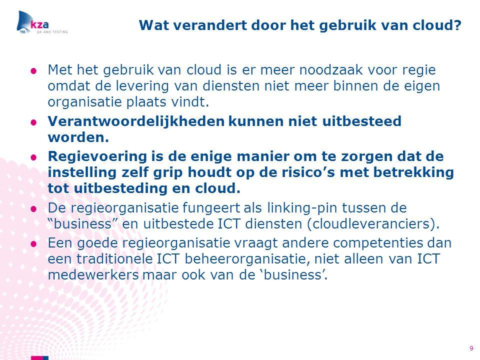 ●Met het gebruik van cloud is er meer noodzaak voor regie omdat de levering van diensten niet meer binnen de eigen organisatie plaats vindt. ●Verantwo