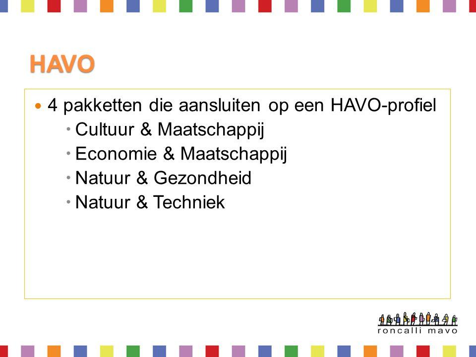 HAVO  4 pakketten die aansluiten op een HAVO-profiel  Cultuur & Maatschappij  Economie & Maatschappij  Natuur & Gezondheid  Natuur & Techniek