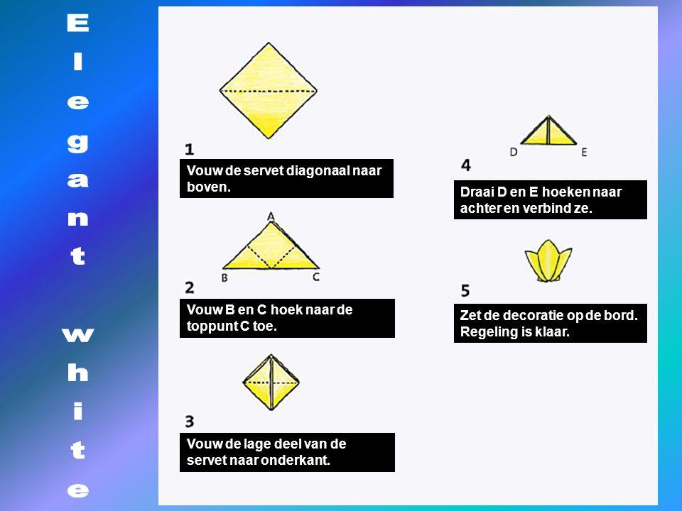 Vouw de servet diagonaal naar boven. Vouw B en C hoek naar de toppunt C toe. Vouw de lage deel van de servet naar onderkant. Draai D en E hoeken naar
