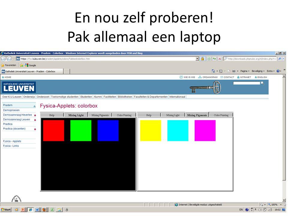 En nou zelf proberen! Pak allemaal een laptop  http://www.fys.kuleuven.ac.be/pradem/apple ts/colors/TabbedcolorBox.html http://www.fys.kuleuven.ac.be