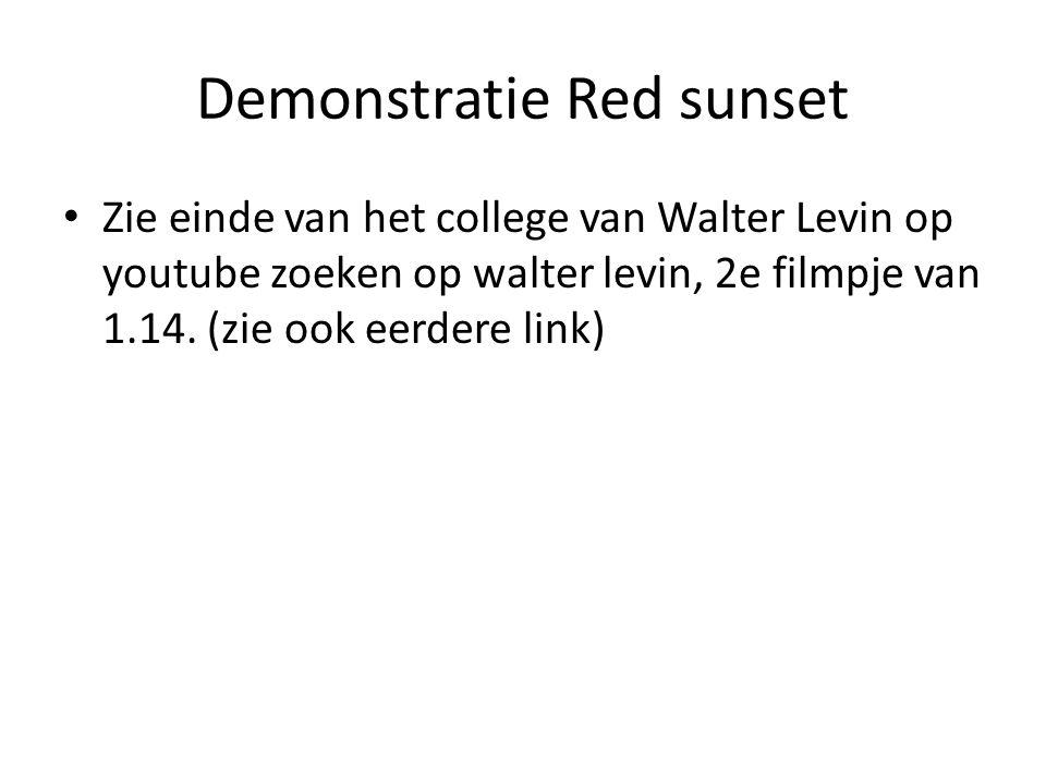 Demonstratie Red sunset • Zie einde van het college van Walter Levin op youtube zoeken op walter levin, 2e filmpje van 1.14. (zie ook eerdere link)