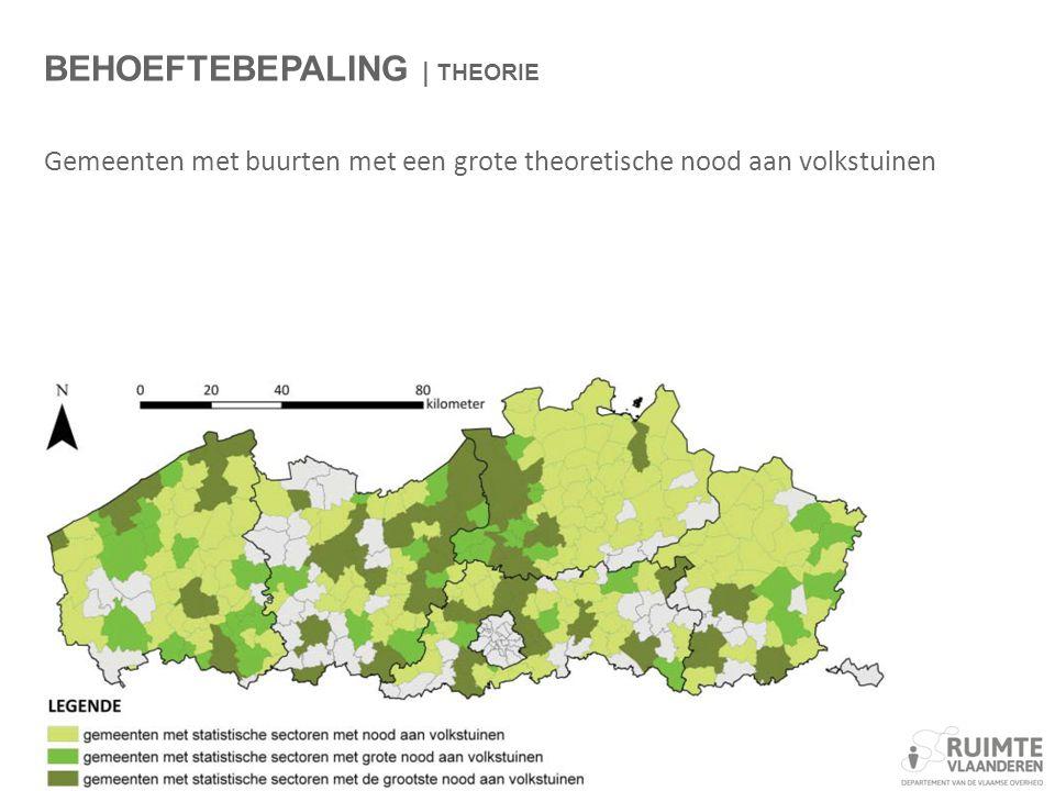 BEHOEFTEBEPALING | THEORIE Gemeenten met buurten met een grote theoretische nood aan volkstuinen