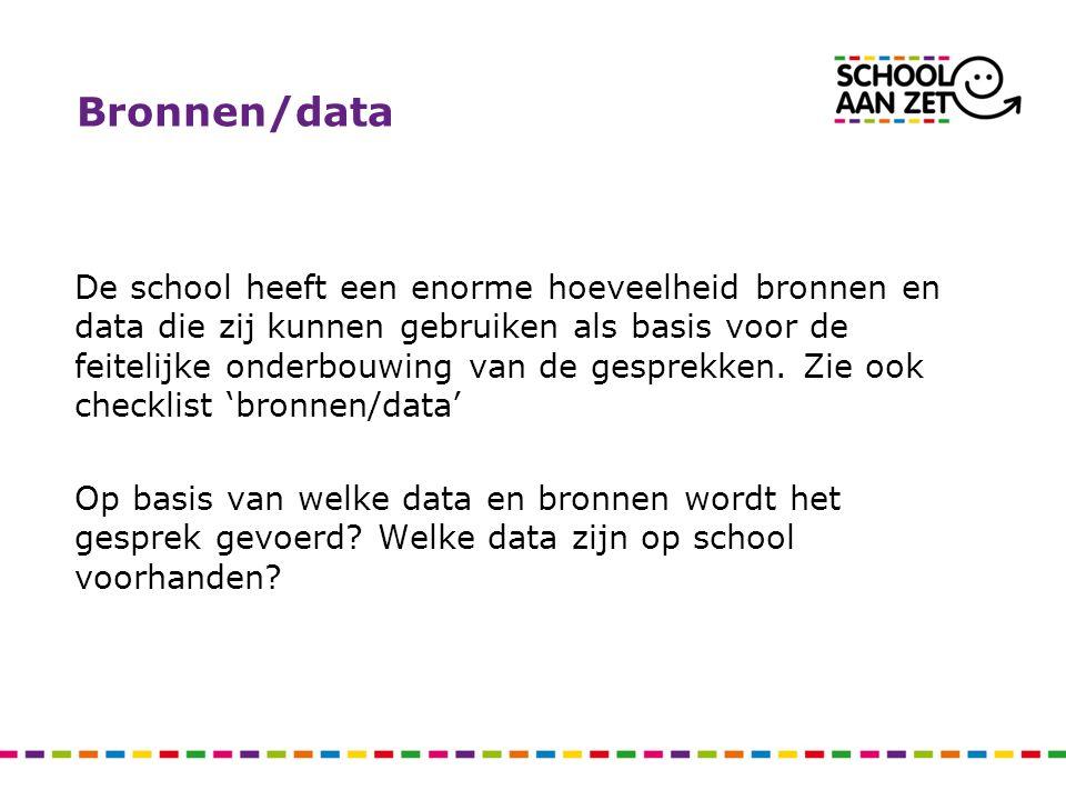 Bronnen/data De school heeft een enorme hoeveelheid bronnen en data die zij kunnen gebruiken als basis voor de feitelijke onderbouwing van de gesprekk