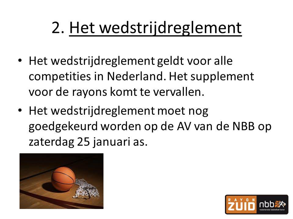 2. Het wedstrijdreglement • Het wedstrijdreglement geldt voor alle competities in Nederland. Het supplement voor de rayons komt te vervallen. • Het we
