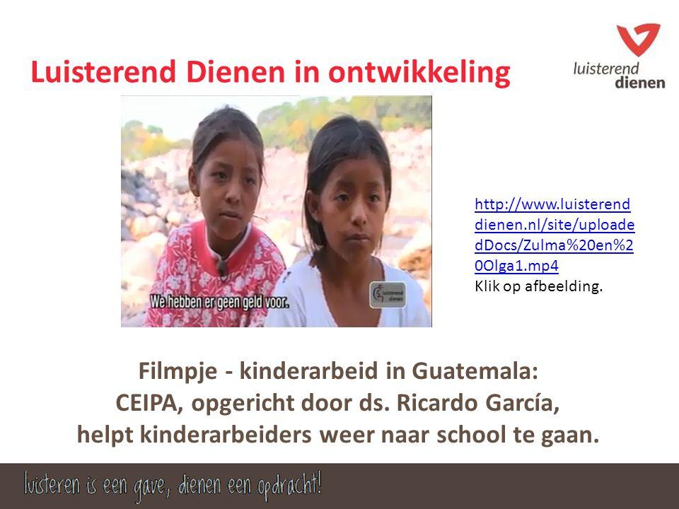 Luisterend Dienen in ontwikkeling Filmpje - kinderarbeid in Guatemala: CEIPA, opgericht door ds. Ricardo García, helpt kinderarbeiders weer naar schoo