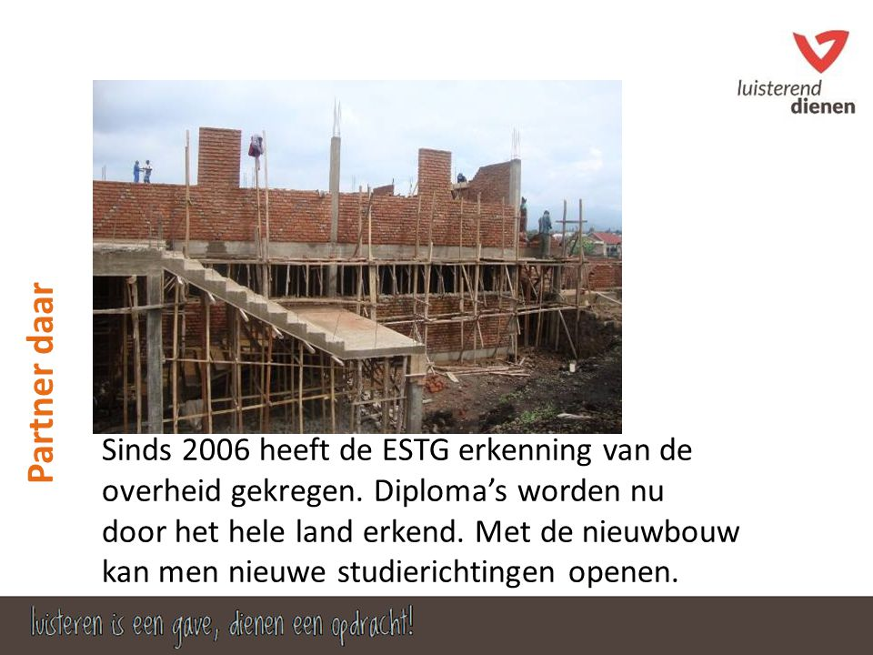 Sinds 2006 heeft de ESTG erkenning van de overheid gekregen.