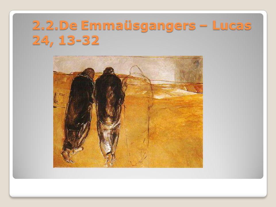 2.2.De Emmaüsgangers – Lucas 24, 13-32