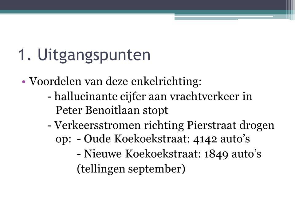 1. Uitgangspunten •Voordelen van deze enkelrichting: - hallucinante cijfer aan vrachtverkeer in Peter Benoitlaan stopt - Verkeersstromen richting Pier