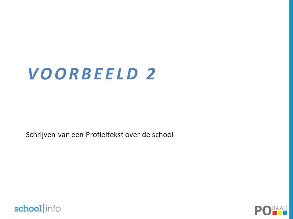 VOORBEELD 2 Schrijven van een Profieltekst over de school