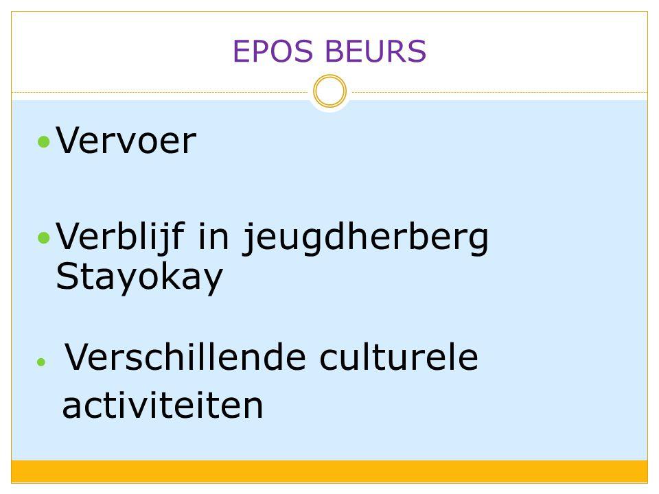 EPOS BEURS  Vervoer  Verblijf in jeugdherberg Stayokay  Verschillende culturele activiteiten