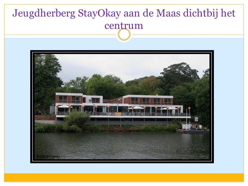 Jeugdherberg StayOkay aan de Maas dichtbij het centrum
