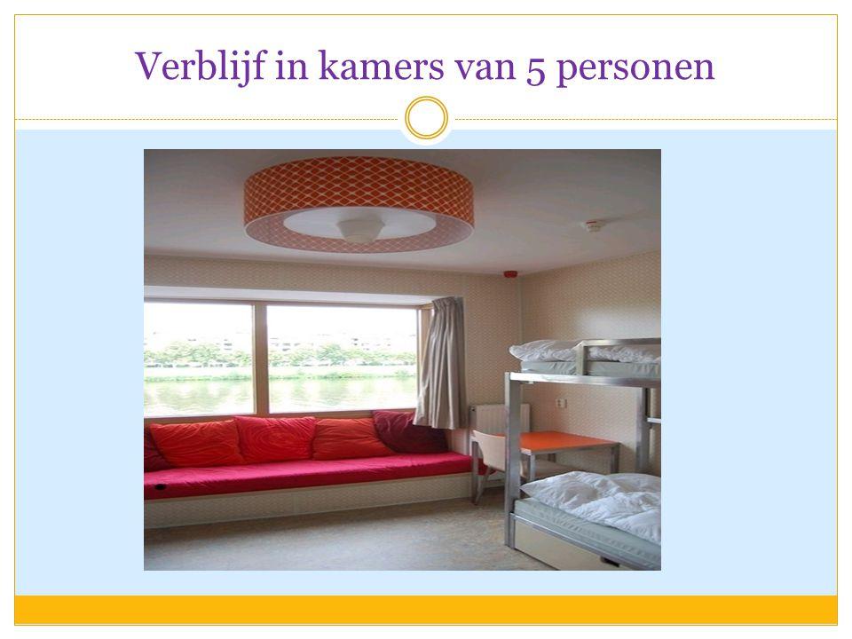 Verblijf in kamers van 5 personen