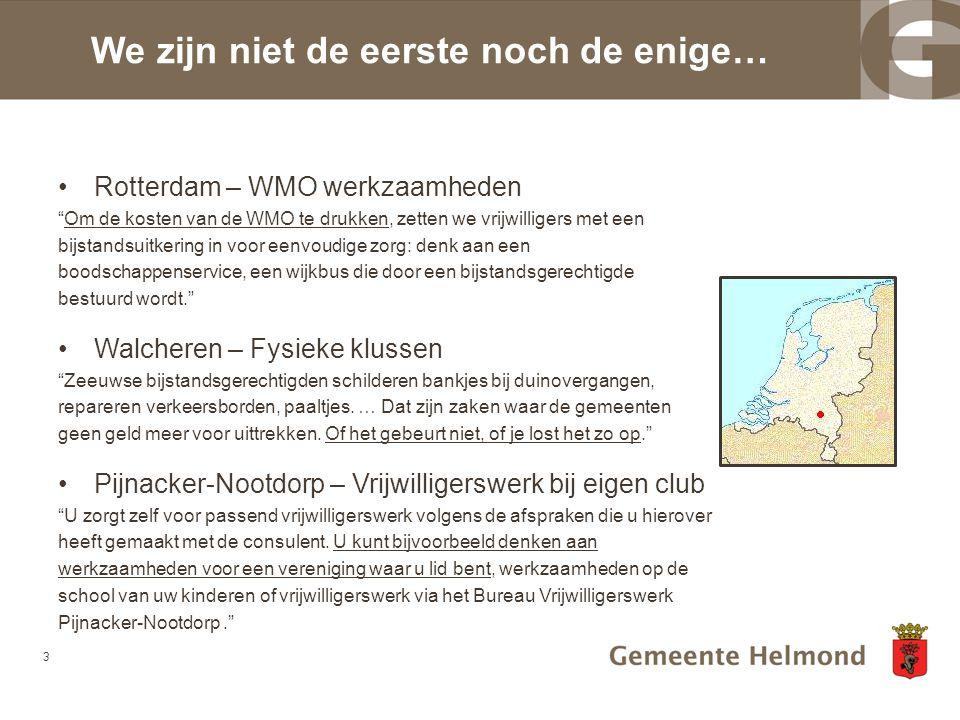"""•Rotterdam – WMO werkzaamheden """"Om de kosten van de WMO te drukken, zetten we vrijwilligers met een bijstandsuitkering in voor eenvoudige zorg: denk a"""