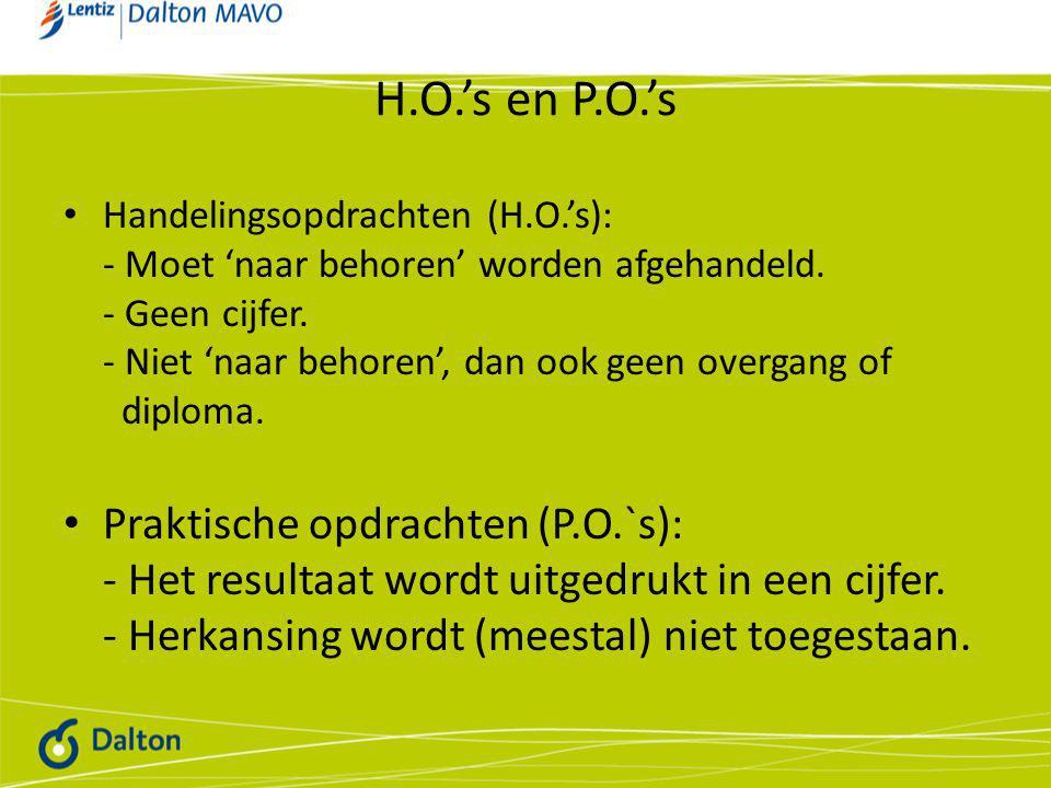 H.O.'s en P.O.'s • Handelingsopdrachten (H.O.'s): - Moet 'naar behoren' worden afgehandeld.