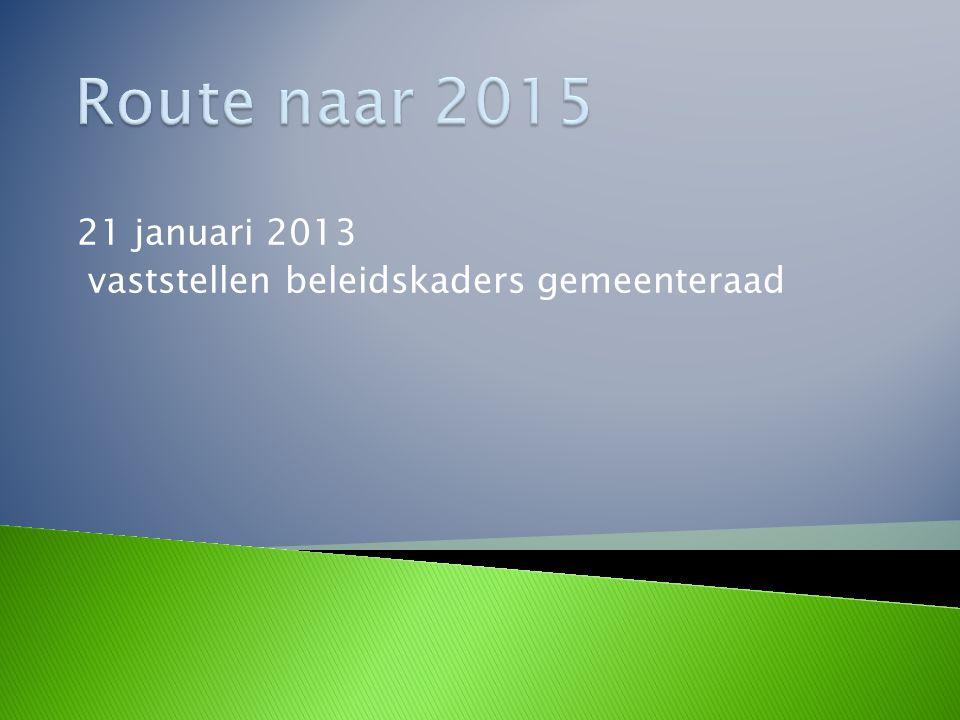 21 januari 2013 vaststellen beleidskaders gemeenteraad