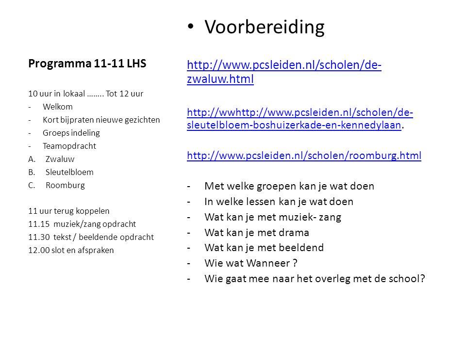 Programma 11-11 LHS • Voorbereiding http://www.pcsleiden.nl/scholen/de- zwaluw.html http://wwhttp://www.pcsleiden.nl/scholen/de- sleutelbloem-boshuize