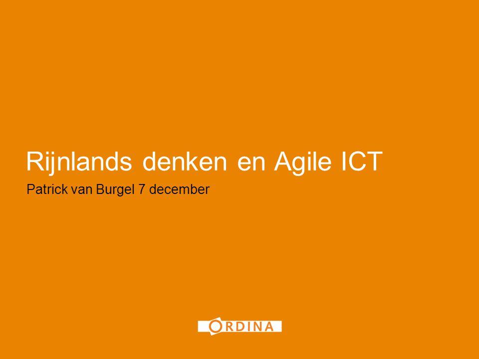 Rijnlands denken en Agile ICT Patrick van Burgel 7 december 1