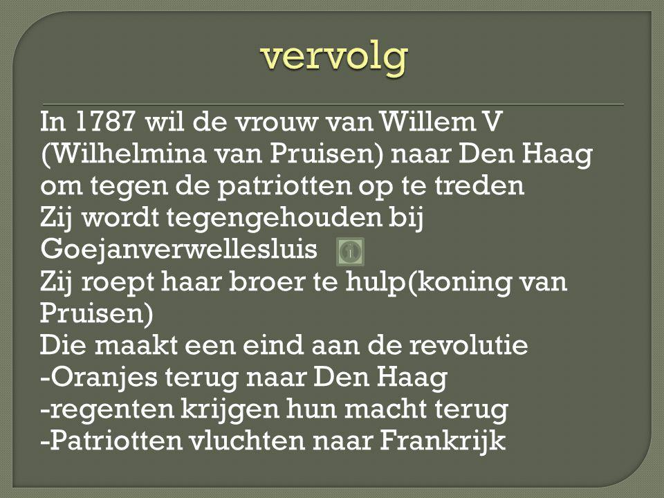 In 1787 wil de vrouw van Willem V (Wilhelmina van Pruisen) naar Den Haag om tegen de patriotten op te treden Zij wordt tegengehouden bij Goejanverwell