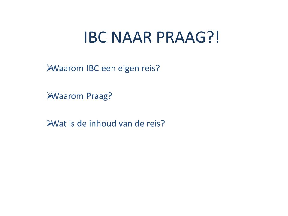  Waarom IBC een eigen reis.