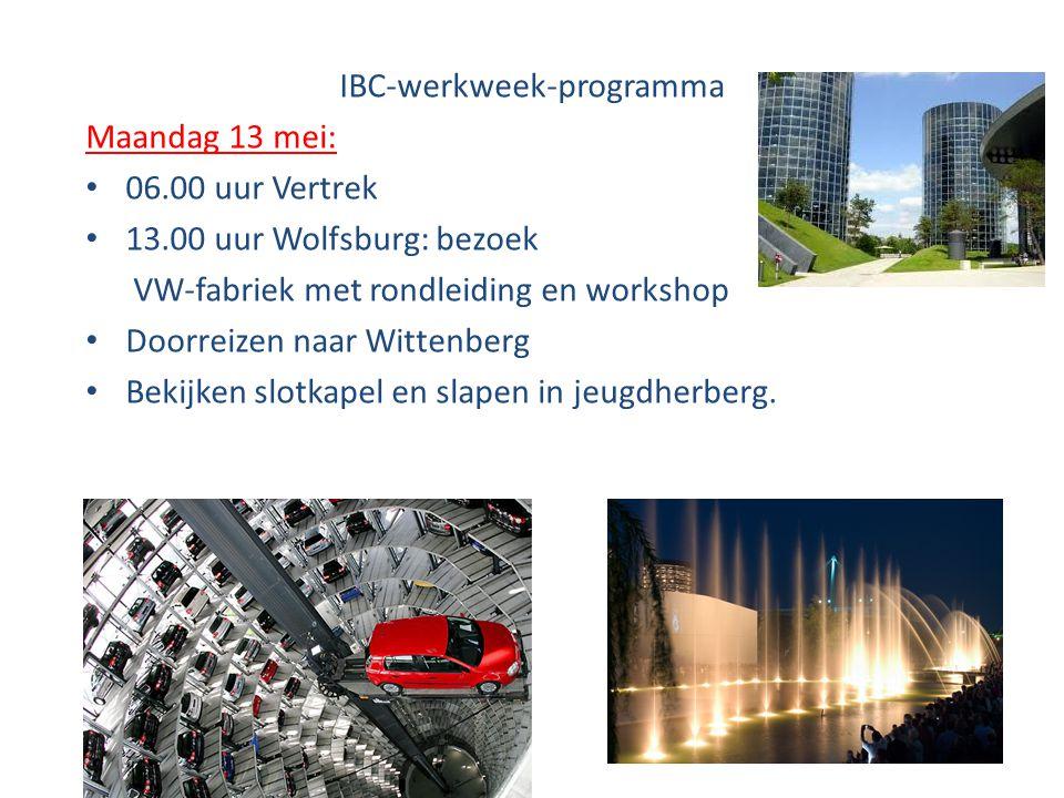 IBC-werkweek-programma Maandag 13 mei: • 06.00 uur Vertrek • 13.00 uur Wolfsburg: bezoek VW-fabriek met rondleiding en workshop • Doorreizen naar Witt