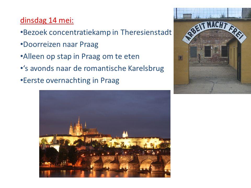 dinsdag 14 mei: • Bezoek concentratiekamp in Theresienstadt • Doorreizen naar Praag • Alleen op stap in Praag om te eten • 's avonds naar de romantisc
