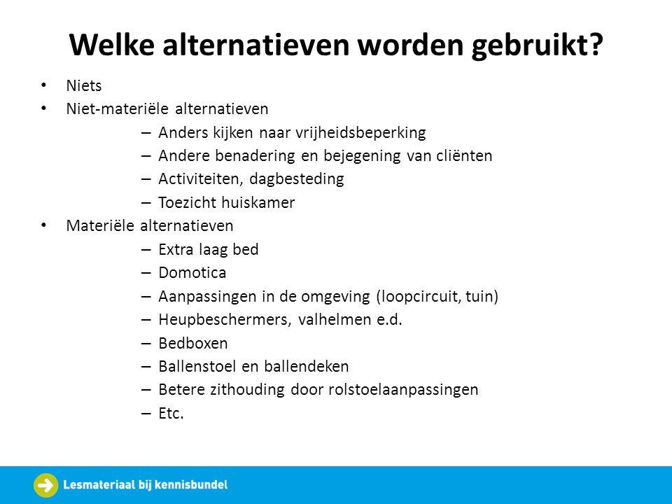 Welke alternatieven worden gebruikt? • Niets • Niet-materiële alternatieven – Anders kijken naar vrijheidsbeperking – Andere benadering en bejegening