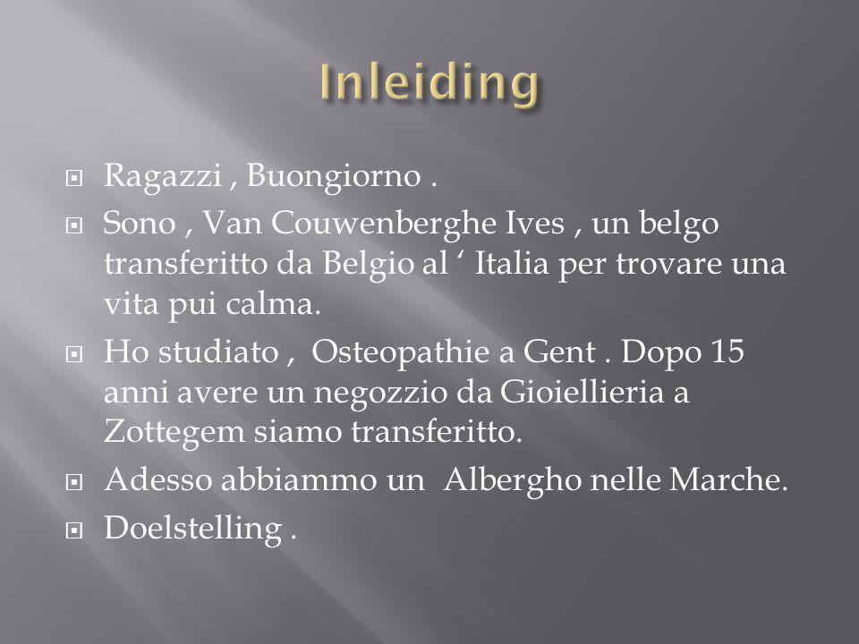  Ragazzi, Buongiorno.  Sono, Van Couwenberghe Ives, un belgo transferitto da Belgio al ' Italia per trovare una vita pui calma.  Ho studiato, Osteo
