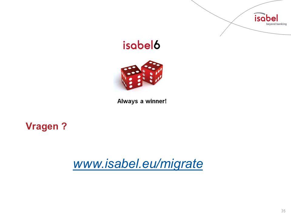 Vragen ? 35 www.isabel.eu/migrate