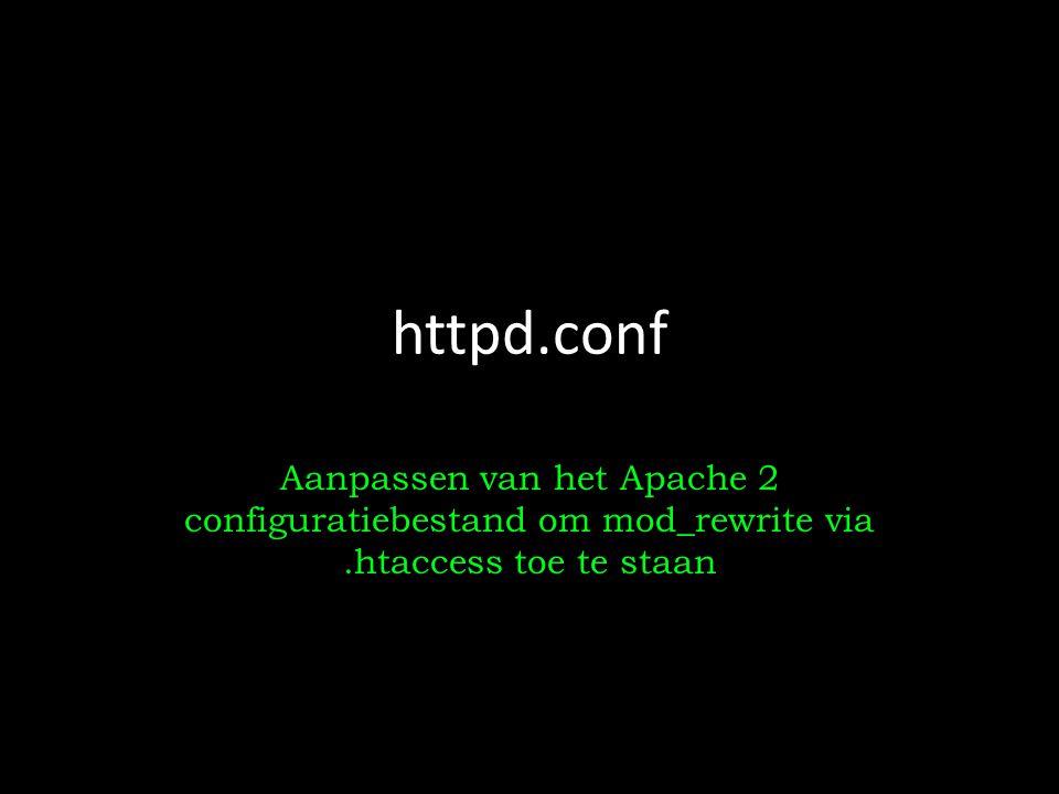 httpd.conf Aanpassen van het Apache 2 configuratiebestand om mod_rewrite via.htaccess toe te staan
