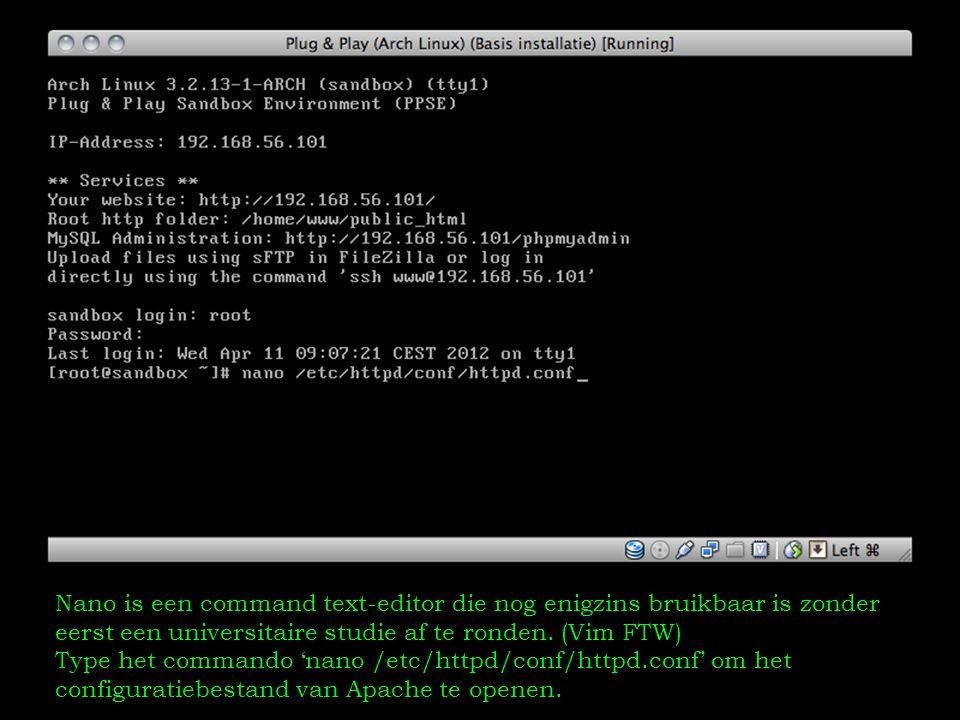 Nano is een command text-editor die nog enigzins bruikbaar is zonder eerst een universitaire studie af te ronden. (Vim FTW) Type het commando 'nano /e
