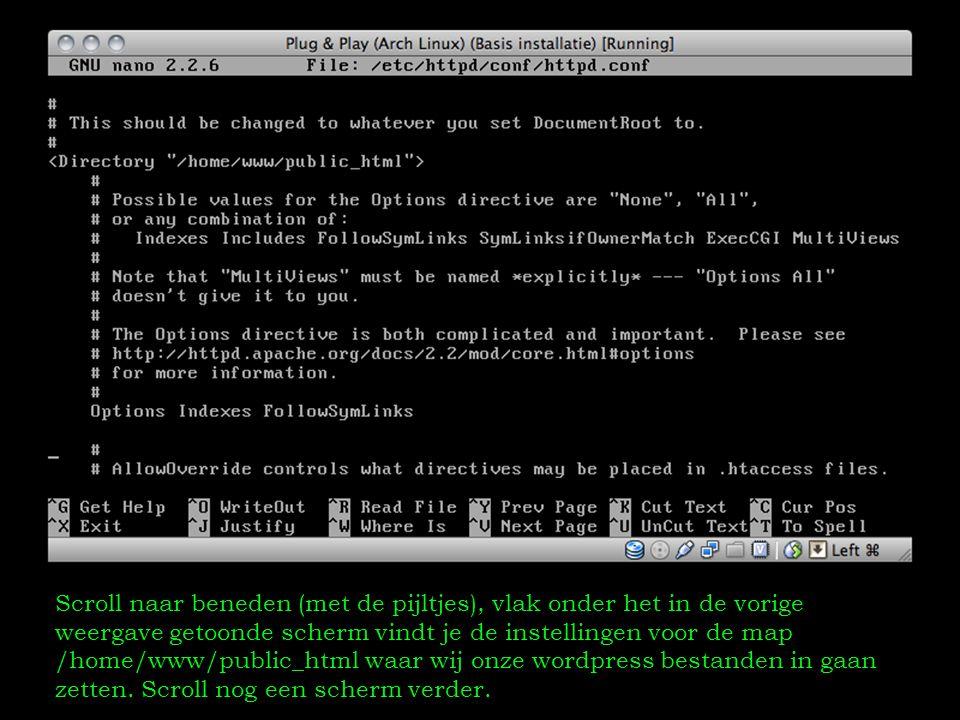 Scroll naar beneden (met de pijltjes), vlak onder het in de vorige weergave getoonde scherm vindt je de instellingen voor de map /home/www/public_html waar wij onze wordpress bestanden in gaan zetten.