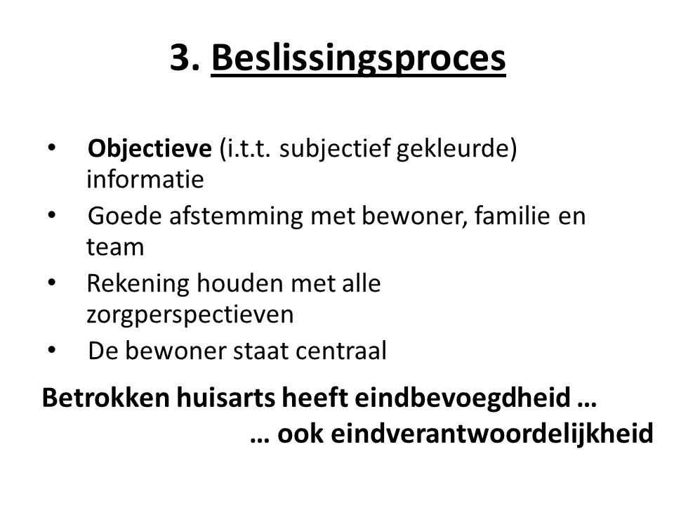3.Beslissingsproces • Objectieve (i.t.t.