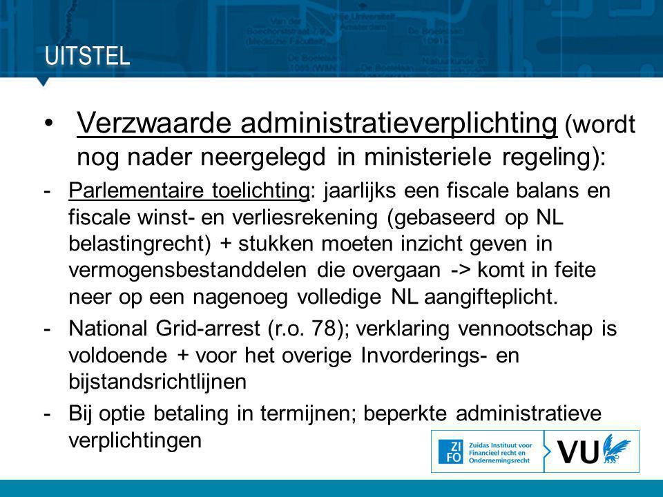 •Verzwaarde administratieverplichting (wordt nog nader neergelegd in ministeriele regeling): -Parlementaire toelichting: jaarlijks een fiscale balans
