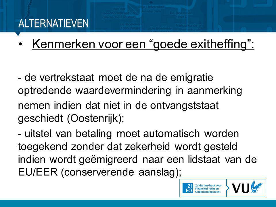 """•Kenmerken voor een """"goede exitheffing"""": - de vertrekstaat moet de na de emigratie optredende waardevermindering in aanmerking nemen indien dat niet i"""