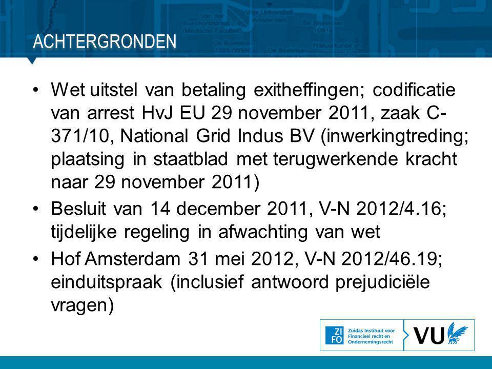 •Wet uitstel van betaling exitheffingen; codificatie van arrest HvJ EU 29 november 2011, zaak C- 371/10, National Grid Indus BV (inwerkingtreding; pla