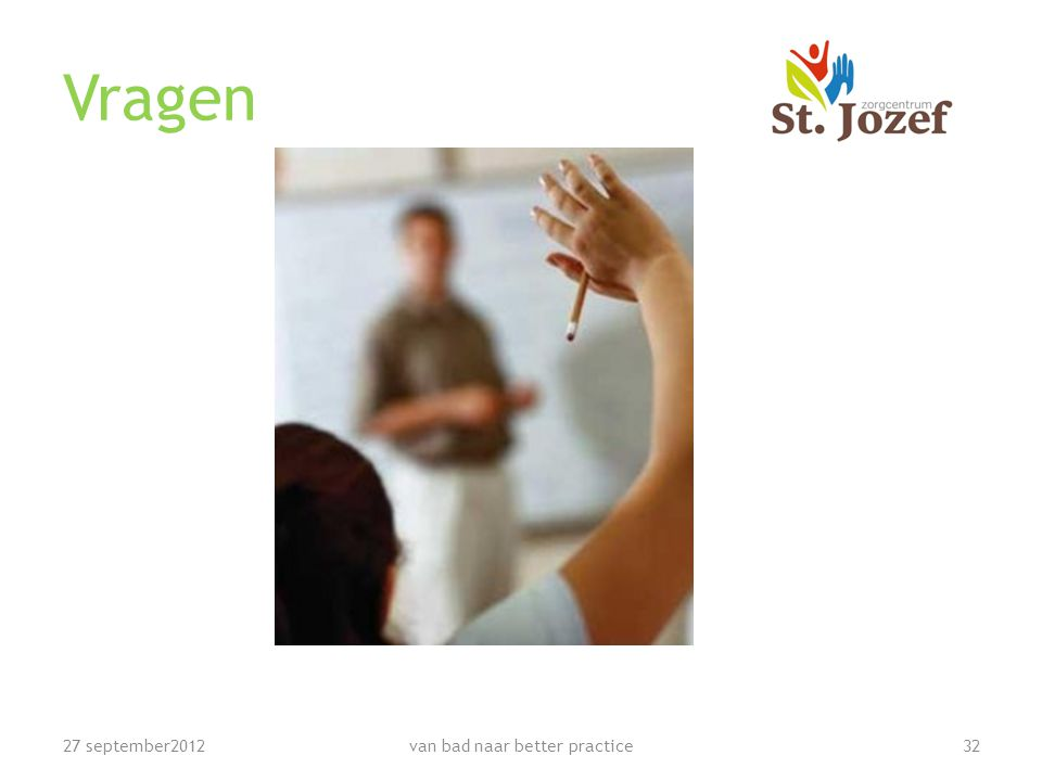 Vragen 27 september201232van bad naar better practice