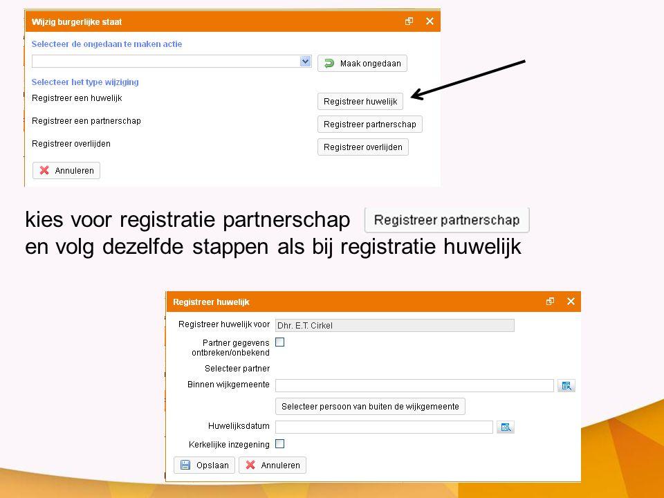 kies voor registratie partnerschap en volg dezelfde stappen als bij registratie huwelijk