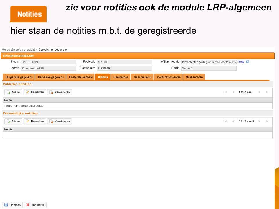 zie voor notities ook de module LRP-algemeen hier staan de notities m.b.t. de geregistreerde