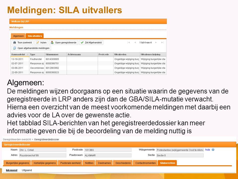 Meldingen: SILA uitvallers Algemeen: De meldingen wijzen doorgaans op een situatie waarin de gegevens van de geregistreerde in LRP anders zijn dan de