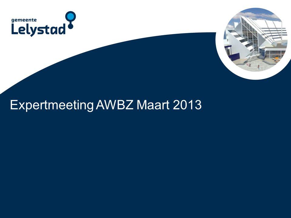 PowerPoint presentatie Lelystad Expertmeeting AWBZ Maart 2013