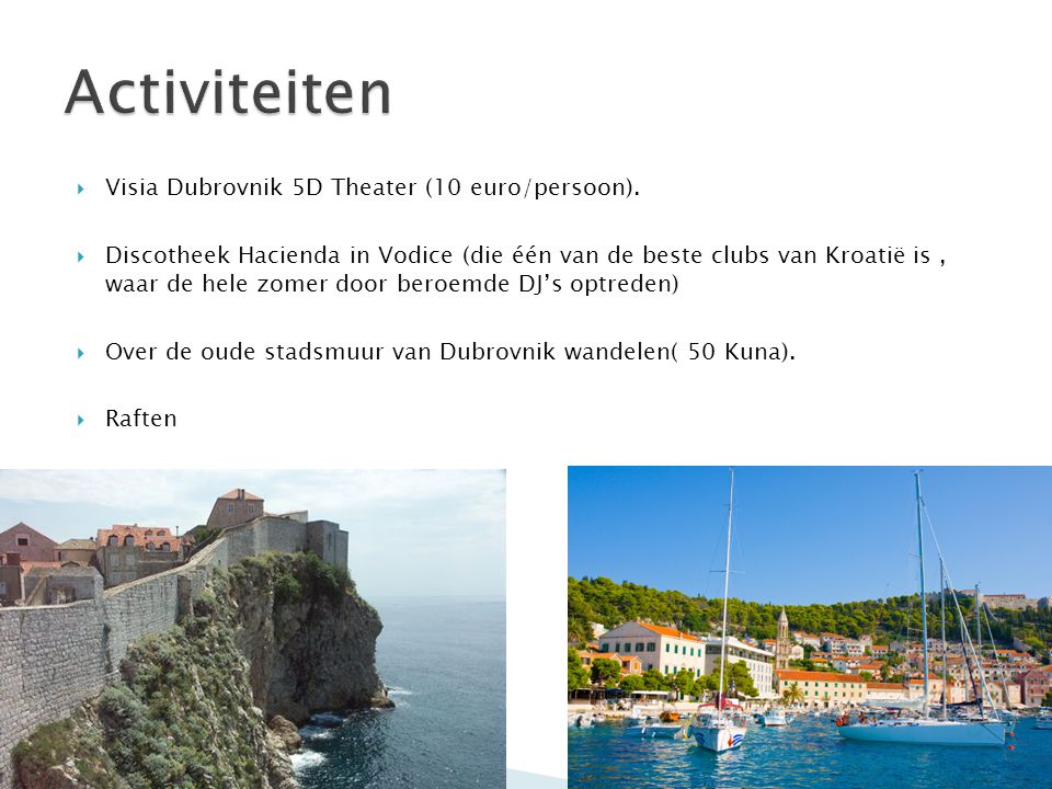  Visia Dubrovnik 5D Theater (10 euro/persoon).