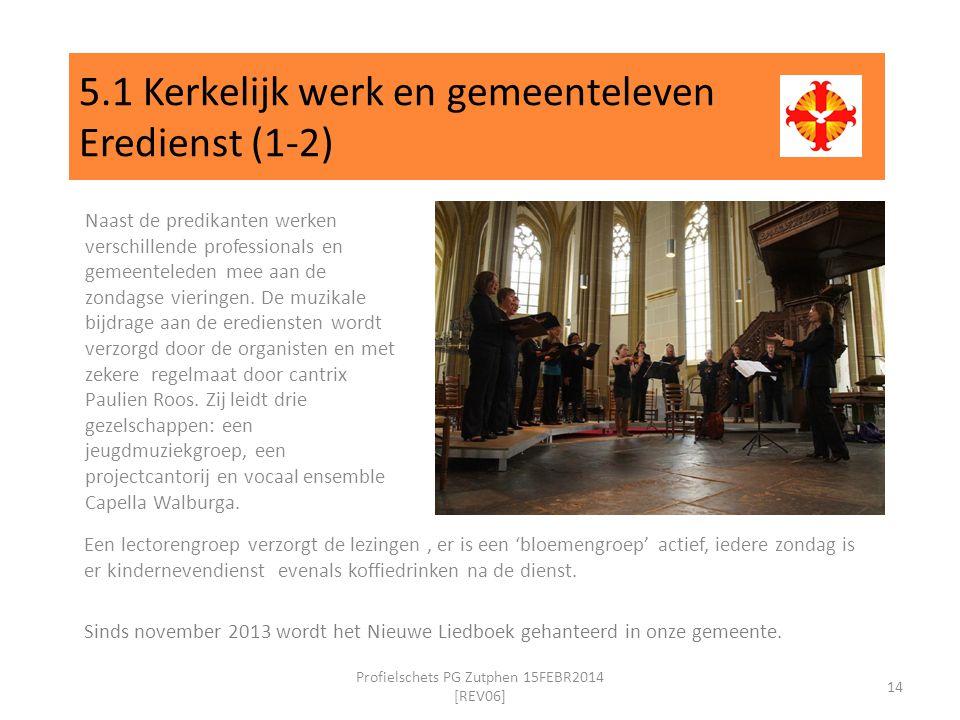 5.1 Kerkelijk werk en gemeenteleven Eredienst (1-2) Naast de predikanten werken verschillende professionals en gemeenteleden mee aan de zondagse vieringen.
