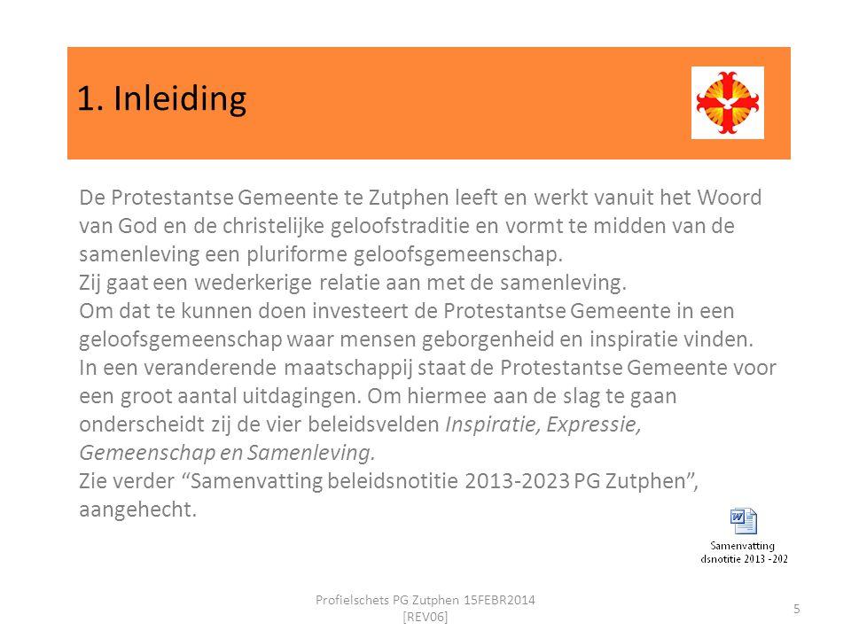 1. Inleiding 5 Profielschets PG Zutphen 15FEBR2014 [REV06] De Protestantse Gemeente te Zutphen leeft en werkt vanuit het Woord van God en de christeli