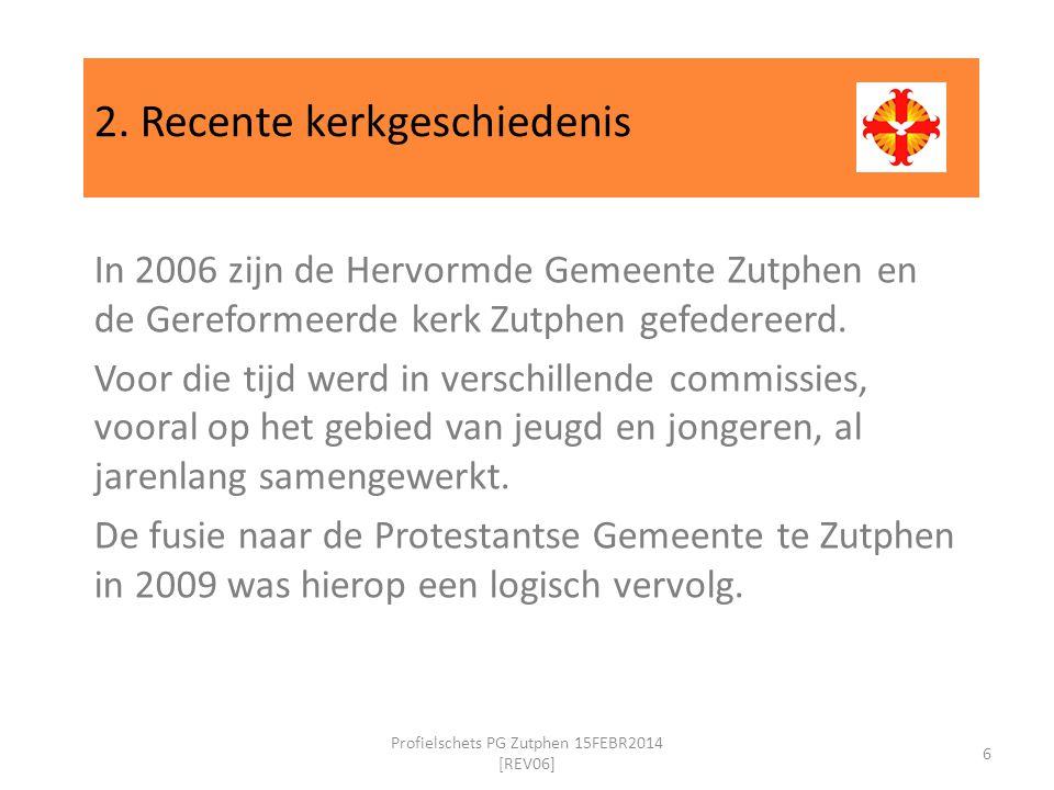 2. Recente kerkgeschiedenis In 2006 zijn de Hervormde Gemeente Zutphen en de Gereformeerde kerk Zutphen gefedereerd. Voor die tijd werd in verschillen