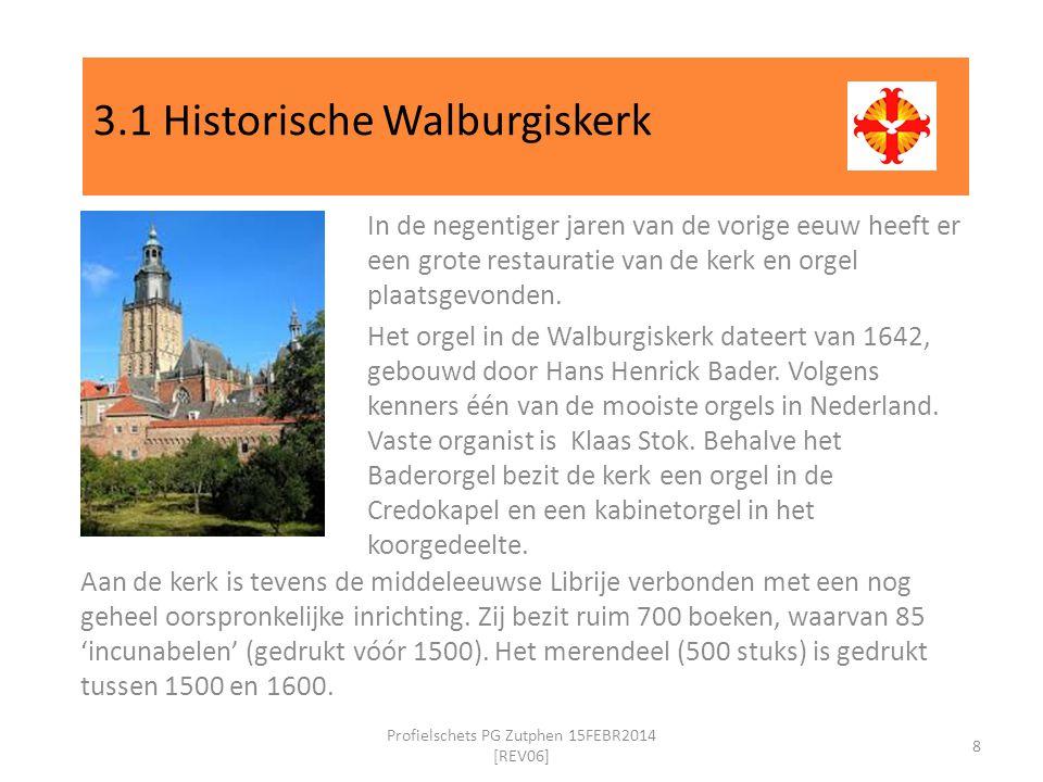 3.1 Historische Walburgiskerk In de negentiger jaren van de vorige eeuw heeft er een grote restauratie van de kerk en orgel plaatsgevonden.
